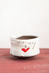 This Way to Love Tea Bowl